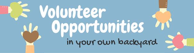 Volunteer Opportunities in Your Own Backyard