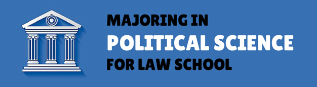 Majoring in Political Science for Law School Preparation
